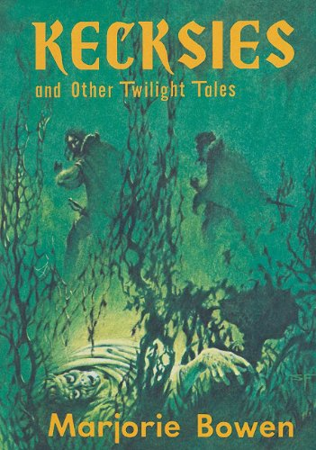 Kecksies and Other Twilight Tales - Marjorie Bowen