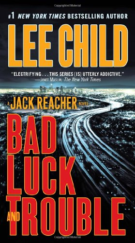 Bad Luck and Trouble: A Jack Reacher Novel - Lee Child