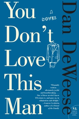 You Don't Love This Man: A Novel - Dan DeWeese