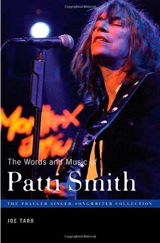The Words and Music of Patti Smith (The Praeger Singer-Songwriter Collection) - Joe Tarr