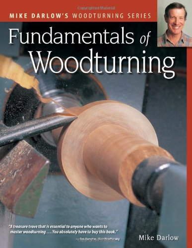 Fundamentals of Woodturning (Darlow's Woodturning series) - Mike Darlow