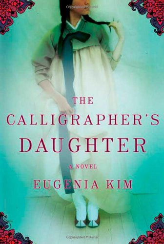 The Calligrapher's Daughter: A Novel - Eugenia Kim