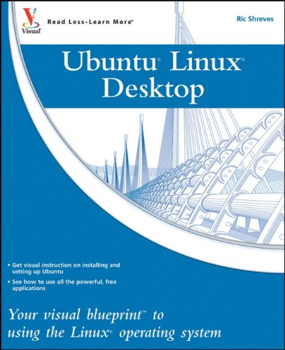 Ubuntu Linux: Your visual blueprint to using the Linux operating system - Ric Shreves