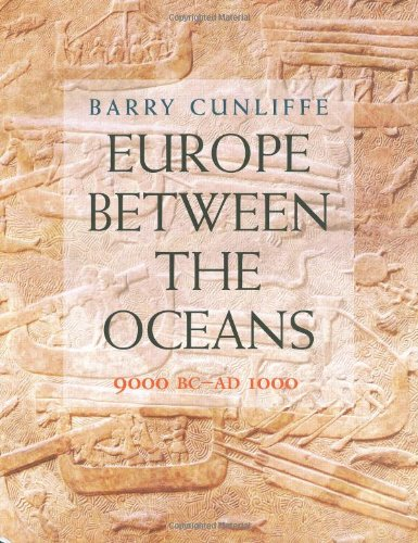 Europe Between the Oceans: Themes and Variations, 9000 BC - AD 1000 - Barry Cunliffe