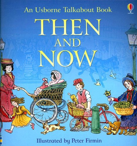 Then and Now (Usborne Talkabout Books) - Heather Amery