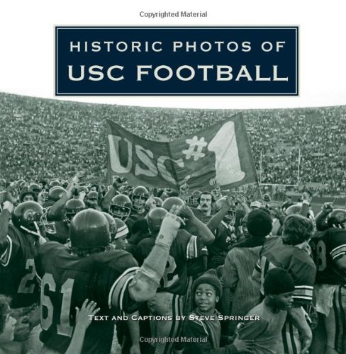 Historic Photos of USC Football - Steve Springer