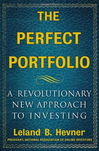 The Perfect Portfolio: A Revolutionary Approach to Personal Investing - Leland B. Hevner