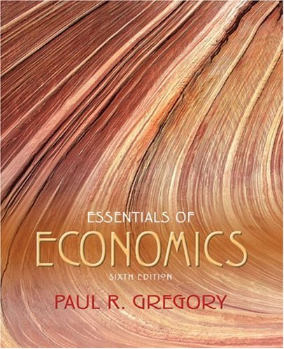 Essentials of Economics (6th Edition) - Paul R. Gregory