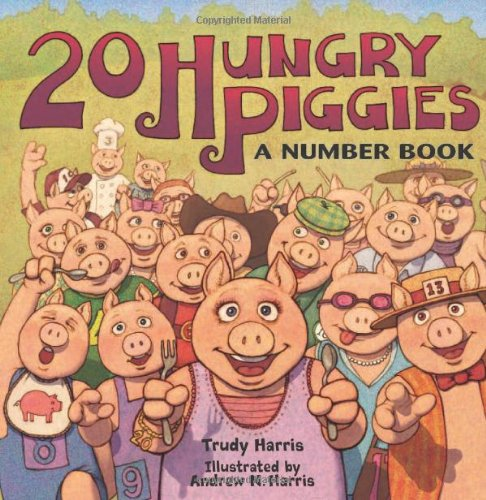 20 Hungry Piggies: A Number Book (Millbrook Picture Books) - Trudy Harris
