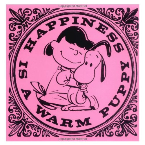 Happiness is a Warm Puppy (Peanuts) - Schulz, Charles M.