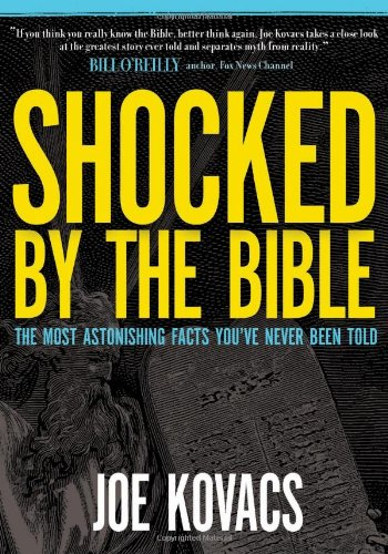 Shocked by the Bible: The Most Astonishing Facts You've Never Been Told - Joe Kovacs