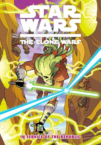 Star Wars: The Clone Wars - In Service of the Republic (Star Wars: Clone Wars (Dark Horse)) - Henry Gilroy; Steven Melching