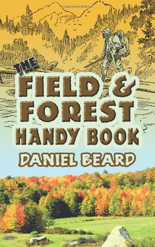 The Field and Forest Handy Book (Dover Children's Activity Books) - Daniel C. Beard