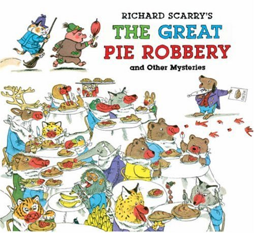 Richard Scarry's The Great Pie Robbery and Other Mysteries - Richard Scarry
