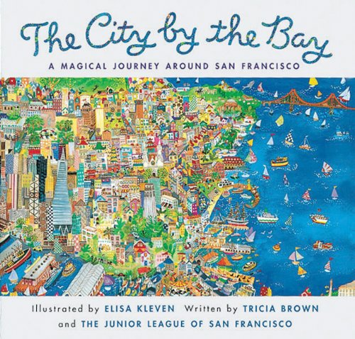 City by the Bay: A Magical Journey Around San Francisco - Tricia Brown