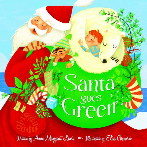 Santa Goes Green - Anne Margaret Lewis