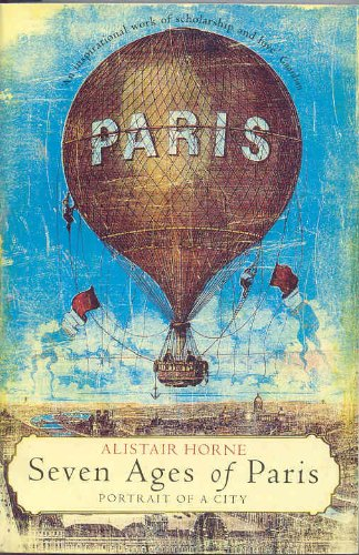 Seven Ages of Paris - Alistair Horne