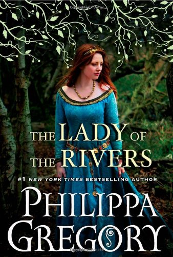 The Lady of the Rivers: A Novel (War of the Roses) - Philippa Gregory
