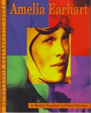 Amelia Earhart: A Photo-Illustrated Biography (Photo-Illustrated Biographies) - Marilyn S. Rosenthal, Daniel B. Freeman