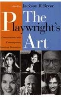 The Playwright's Art: Conversations with Contemporary American Dramatists - Jackson R. Bryer