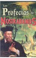 Las profecias de Nostradamus/ The Prophecies of Nostradamus (Spanish Edition) - Michel Nostradamus