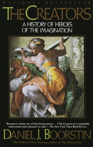 The Creators: A History of Heroes of the Imagination - Daniel J. Boorstin