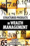 Structured Products in Wealth Management - Tolle, Steffen; Hutter, Boris; R&#252-themann, Patrik; Wohlwend, Hanspeter