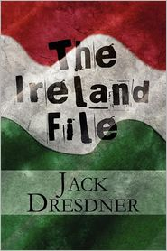 The Ireland File - Jack Dresdner
