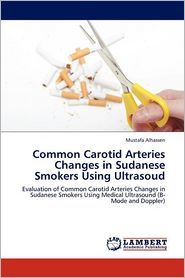 Common Carotid Arteries Changes In Sudanese Smokers Using Ultrasoud - Mustafa Alhassen