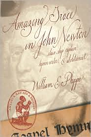 Amazing Grace In John Newton - William E. Phipps