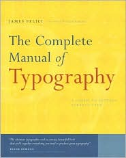 The Complete Manual of Typography - Jim Felici