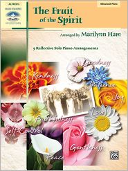 Fruit of the Spirit: 9 Reflective Solo Piano Arrangements - Marilynn Ham