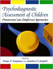 Psychodiagnostic Assessment of Children: Dimensional and Categorical Approaches - Jonathan M. Campbell, Randy W. Kamphaus (Editor)