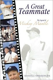 Great Teammate: The Legend of Mickey Mantle - Randall Swearingen