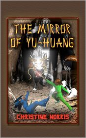 The Mirror Of Yu-Huang - Christine Norris