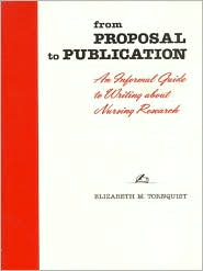 From Proposal to Publication: An Informal Guide to Writing About Nursing Research - Elizabeth M. Tornquist