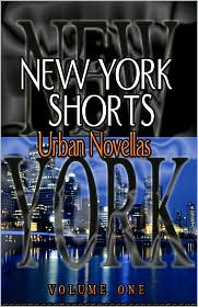 New York Shorts, Urban Novellas: Vol. One - Created by Eric K. McKay