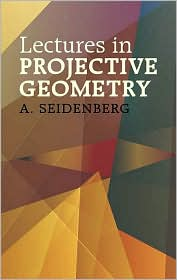 Lectures in Projective Geometry - Abraham Seidenberg