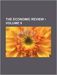 The Economic Review (Volume 9) - Books Group