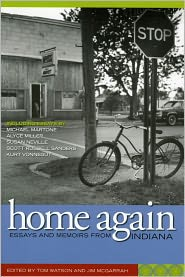 Home Again: Essays and Memoirs from Indiana - Tom Watson, Jim McGarrah (Editor)