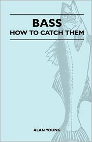 Bass - How To Catch Them - Alan Young