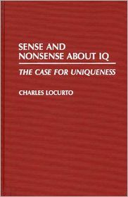 Sense And Nonsense About Iq - C. M. Locurto, Charles Locurto