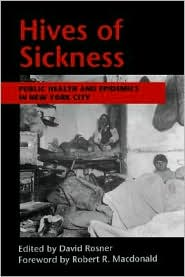 Hives Of Sickness - David Rosner, Museum of the City of New York