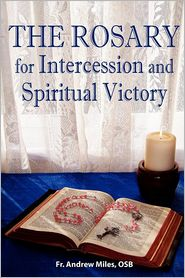 The Rosary For Intercession And Spiritual Victory - Fr. Andrew Miles