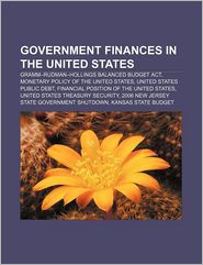Government Finances In The United States - Books Llc