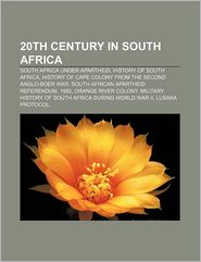 20th Century In South Africa - Books Llc
