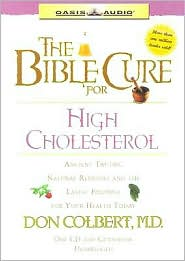The Bible Cure for High Cholesterol: Ancient Truths, Natural Remedies and the Latest Findings for Your Health Today - Don Colbert, Narrated by Greg Wheatley