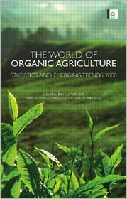 The World of Organic Agriculture: Statistics and Emerging Trends 2008 - Minou Yussefi-Menzler, Helga Willer (Editor), Neil Sorensen (Editor)