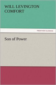 Son of Power - Will Levington Comfort