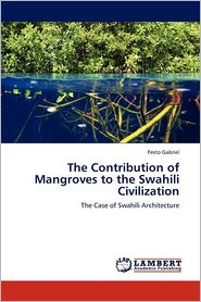 The Contribution of Mangroves to the Swahili Civilization
